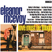 Play & Download Love Must Be Tough by Eleanor McEvoy | Napster