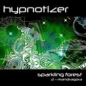 Play & Download Sparkling Forest / 2-Mandragora - EP by Isaak Hypnotizer | Napster