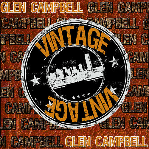 Play & Download Vintage: Glen Campbell (Live) by Glen Campbell | Napster