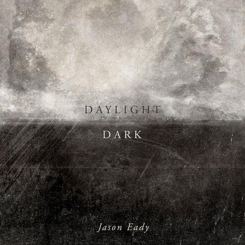 Play & Download Daylight & Dark by Jason Eady | Napster