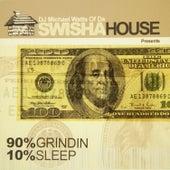 Play & Download 90% Grininding 10% Sleep by Swisha House | Napster