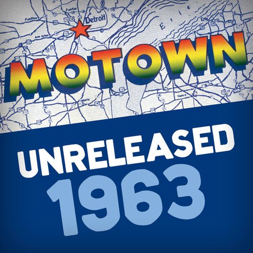 Play & Download Motown Unreleased 1963 by Various Artists | Napster