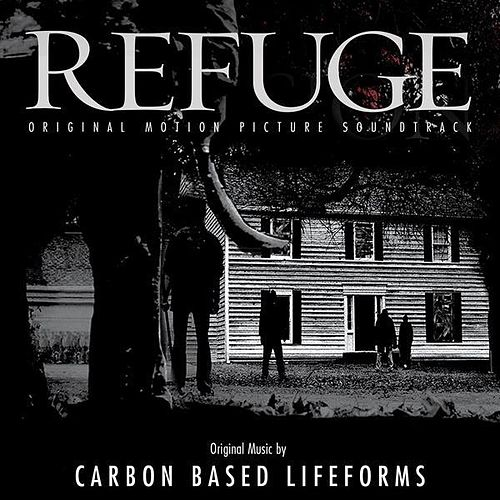 Play & Download Refuge - Original Motion Picture Soundtrack by Carbon Based Lifeforms | Napster