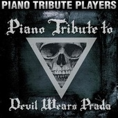 Piano Tribute to Devil Wears Prada by Piano Tribute Players
