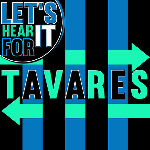 Play & Download Let's Hear It for Tavares by Tavares | Napster