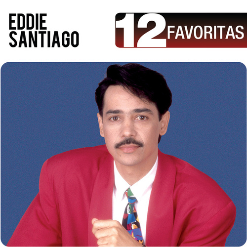 Play & Download 12 Favoritas by Eddie Santiago | Napster