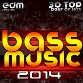 Play & Download Bass Music 2014 - 30 Top Best Of Hits, Drum & Bass, Dubstep, Rave Music Anthems, Drum Step, Krunk by Various Artists | Napster