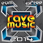 Play & Download Rave Music 2014 - 30 Top Best Of Hits Hard Acid Dubstep Rave Music, Electro Goa Hard Dance Psytrance by Various Artists | Napster