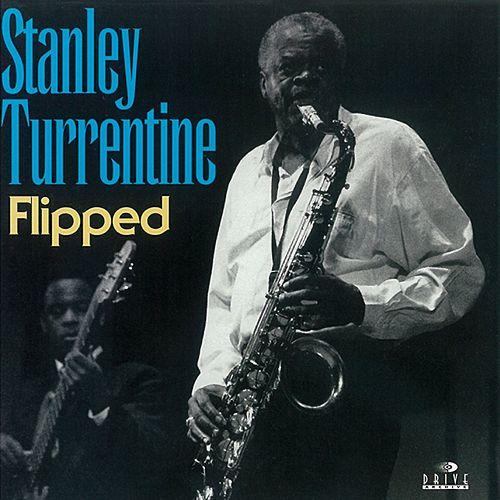 Play & Download Flipped by Stanley Turrentine | Napster