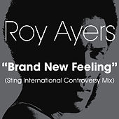 Play & Download Brand New Feeling (Sting International Controversy Mix) by Roy Ayers | Napster