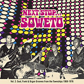 Next Stop ... Soweto Vol. 2: Soultown. R&B, Funk & Psych Sounds from the Townships 1969-1976 by Various Artists