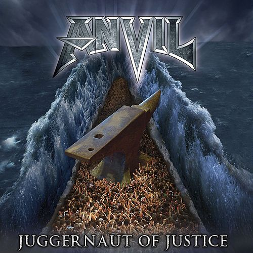 Juggernaut Of Justice by Anvil