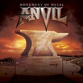 Play & Download Monument Of Metal: The Very Best Of Anvil by Anvil | Napster