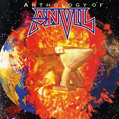 Play & Download Anthology Of Anvil by Anvil | Napster