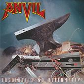 Play & Download Absolutely No Alternative by Anvil | Napster
