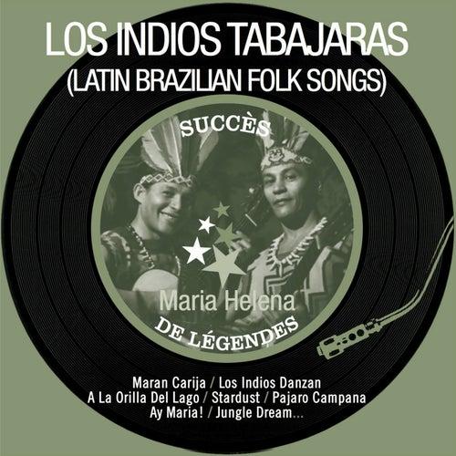 Play & Download Maria Helena (Succès de légendes - Latin Brazilian Folk Songs - Remastered) by Los Indios Tabajaras | Napster