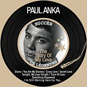 The Story of My Love (Succès de légendes - Remastered) by Paul Anka