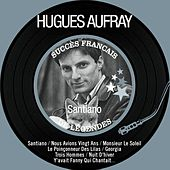 Play & Download Santiano (Succès français de légendes - Remastered) by Hugues Aufray | Napster