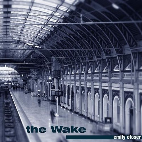 Play & Download Emily Closer by The Wake | Napster