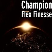 Play & Download Flex Finesse by Champion | Napster