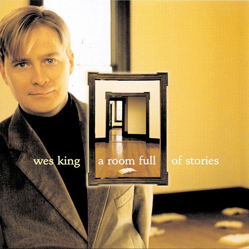 A Room Full Of Stories by Wes King