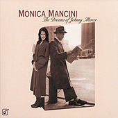 Play & Download The Dreams Of Johnny Mercer by Monica Mancini | Napster