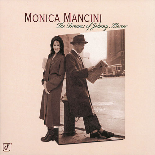 The Dreams Of Johnny Mercer by Monica Mancini