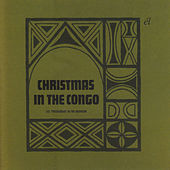 Play & Download Christmas In the Congo by Les Troubadours Du Roi Baudouin | Napster