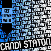 Play & Download Get Down with Candi Staton by Candi Staton | Napster