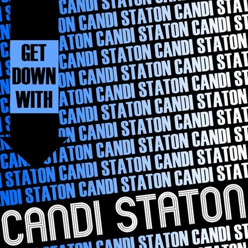 Get Down with Candi Staton by Candi Staton