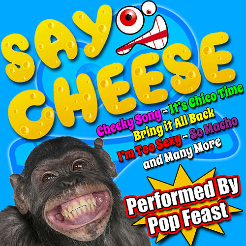 Say Cheese by Pop Feast