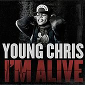 Play & Download I'm Alive by Young Chris | Napster