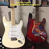 Play & Download Theres a Guitar Party Going On by Jack Falk Project | Napster