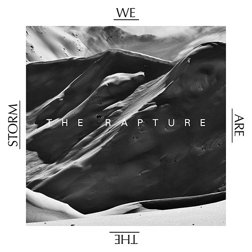 The Rapture by We are the Storm
