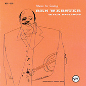 Play & Download Music For Loving: Ben Webster With Strings by Ben Webster | Napster