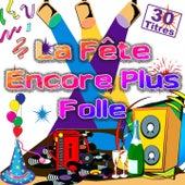 Play & Download La fête encore plus folle (30 titres pour faire la fête) by Various Artists | Napster