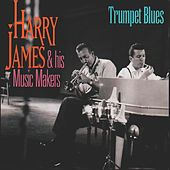 Play & Download Trumpet Blues by Harry James | Napster