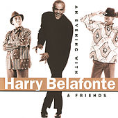 Play & Download An Evening With Harry Belafonte & Friends by Harry Belafonte | Napster