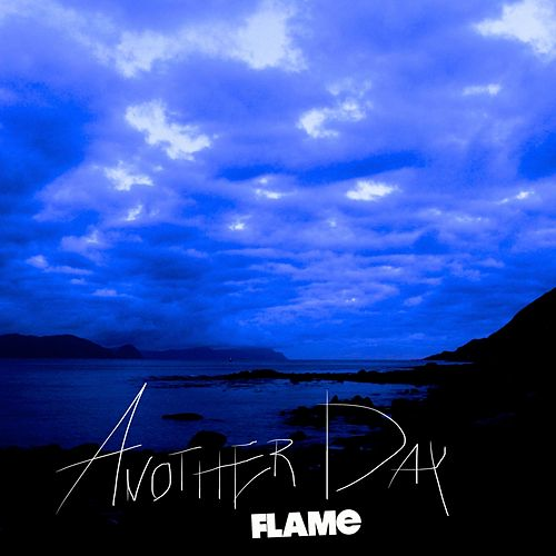 Play & Download Another Day by Flame | Napster