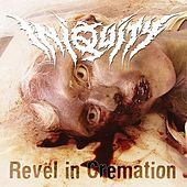 Revel In Cremation by Iniquity
