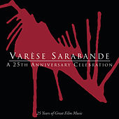 Varese Sarabande: A 25th Anniversary Celebration by Various Artists