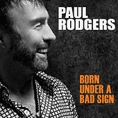 Play & Download Born Under A Bad Sign by Paul Rodgers | Napster