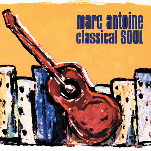 Play & Download Classical Soul by Marc Antoine | Napster