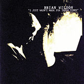 Play & Download I Just Wasn't Made For These Times by Brian Wilson | Napster
