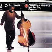 Play & Download Number Two Express by Christian McBride | Napster