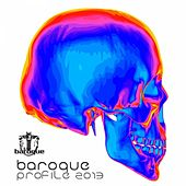 Baroque Profile 2013 by Various Artists