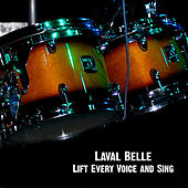 Play & Download Lift Every Voice and Sing by Laval Belle | Napster