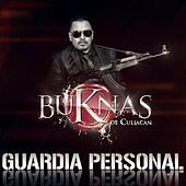 Play & Download Guardia Personal by Los Buknas De Culiacan | Napster