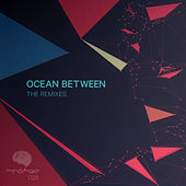 Ocean Between: The Remixes by Alexis Cabrera