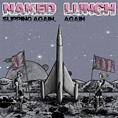 Slipping Again, Again by Naked Lunch